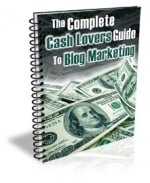 Thumbnail The Complete Cash Lovers Guide to Blog Marketing - With Master Resale Rights