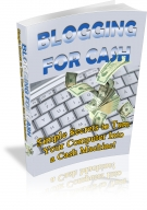 Thumbnail Blogging For Cash - With Private Label Rights & Master Resale Rights
