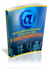 Thumbnail Building Network Marketing Relationship With E-mail Marketing - With
