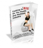 Thumbnail Cashing In BIG On The Health And Wellness Industry - With Private Label Rights