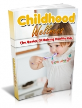Thumbnail Childhood Wellness - With Master Resell Rights