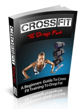 Thumbnail CrossFit To Drop Fat - With Private Label Rights