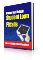 Thumbnail Dangerous Default Student Loan Pitfalls - With Private Label Rights