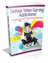 Thumbnail Defeat Video Gaming Addictions! With Master Resale Rights