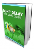 Thumbnail Don't Delay - Sell More Online - With Master Resale Rights