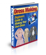 Thumbnail Dress Making : Beginners Guide to Making Your Own Dress - With Private Label Rights