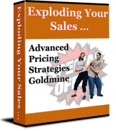 Thumbnail Exploding Your Sales... Advanced Pricing Strategies Goldmine - With Private Label Rights