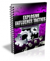 Thumbnail Explosive Influence Tactics - With Private Label Rights