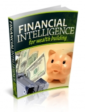 Thumbnail Financial Intelligence For Wealth Building - With Private Label Rights
