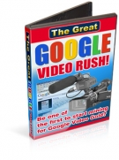 Thumbnail The Great Google Video Rush! - With Resell Rights