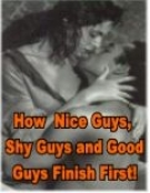 Thumbnail How Nice Guys, Shy Guys And Good Guys Finish First! - With Resell Rights