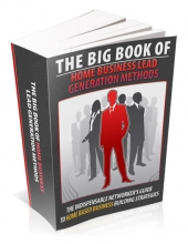 Thumbnail The Big Book Of Home Business Lead Generation Methods - With Master Resell Rights