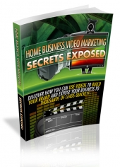 Thumbnail Home Business Video Marketing Secrets Exposed - With