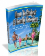 Thumbnail How To Budget A Family Vacation - With Master Resale Rights