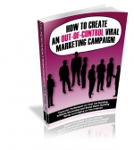 Thumbnail How To Create An Out-of-Control Viral Marketing Campaign! - With Private Label Rights