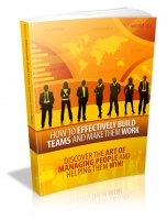 Thumbnail How To Effectively Build Teams And Make Them Work - With Master Resale Rights