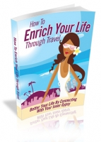 Thumbnail How To Enrich Your Life Through Travel - With Master Resale Rights