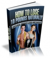 Thumbnail How To Lose 10 Pounds Naturally - With Private Label Rights