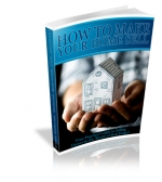 Thumbnail How To Make Your Home Sell - With Private Label Rights