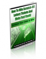 Thumbnail How To Win Scratch-Off Lottery Tickets And Make Fast Cash! - With Private Label Rights