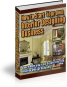 Thumbnail How to Start Your own Interior Designing Business - With Resell Rights