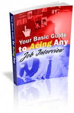 Thumbnail Your Basic Guide to Acing Any Job Interview - With Rebrandable Master Resale Rights