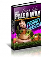 Thumbnail Living Life The Paleo Way - With Private Label Rights