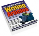 Thumbnail The Lazy Man's Guide to Writing Articles With Master Resell Rights