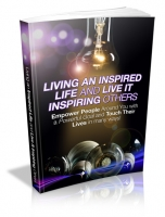 Thumbnail Living An Inspired Life And Live It Inspiring Others - With Master Resale Rights