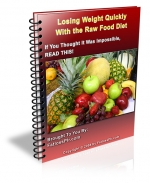 Thumbnail Losing Weight Quickly With The Raw Food Diet - With Master Resale Rights