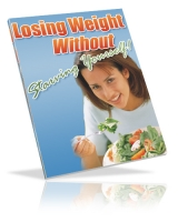 Thumbnail Losing Weight Without Starving Yourself - With Private Label Rights