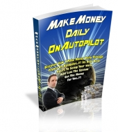Thumbnail Make Money Daily On Autopilot - With Master Resale Rights