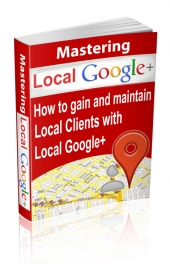 Thumbnail Mastering Local Google+ - With Master Resell Rights