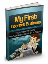 Thumbnail My First Internet Business - With Master Resell Rights