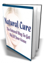 Thumbnail Natural Cure : The Natural Way To Get Rid Of Your Acme - With Master Resale Rights