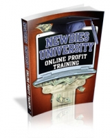 Thumbnail Newbies University - Online Profit Training - With Master Resale Rights