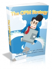 Thumbnail The OPM Strategy - With Master Resell Rights