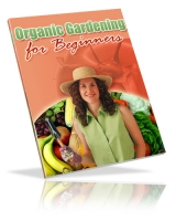 Thumbnail Organic Gardening For Beginners - With Private Label Rights