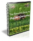 Thumbnail The Essential Guide to Organic Gardening - With Private Label Master Resell Rights