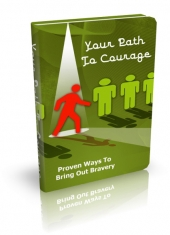Thumbnail Your Path To Courage - With Master Resell Rights