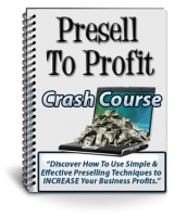 Thumbnail Presell To Profit - With Private Label Rights