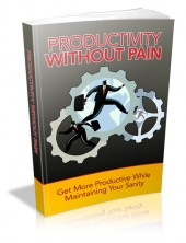 Thumbnail Productivity Without Pain - With Master Resell Rights