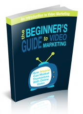 Thumbnail The Beginner's Guide To Video Marketing - With Personal Use Rights