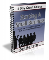 Thumbnail Starting A Small Business - 6 Day Crash Course - With Private Label Rights