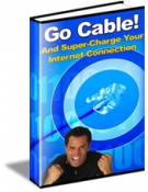 Thumbnail Go Cable! And Supercharge Your Internet Connection With Private Label Rights