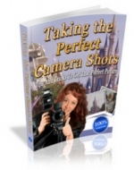 Thumbnail Taking The Perfect Camera Shot - With Master Resale Rights