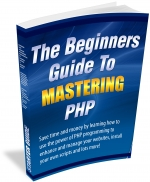 Thumbnail The Beginners Guide To Mastering PHP - With Master Resale Rights