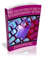 Thumbnail The Beginners Guide To Membership Sites - With Private Label Rights