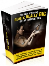 Thumbnail The Magic Of Thinking Really, Really Big In The Internet Era - With Master Resale Rights