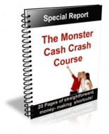 Thumbnail The Monster Cash Crash Course - With Private Label Rights